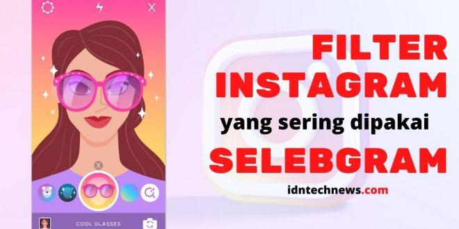 Filter instagram yang sering dipakai selebgram